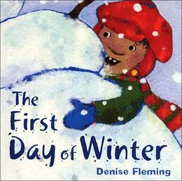 The First Day of Winter by Denise Flemming